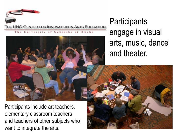 Participants engage in visual arts, music, dance and theater.
