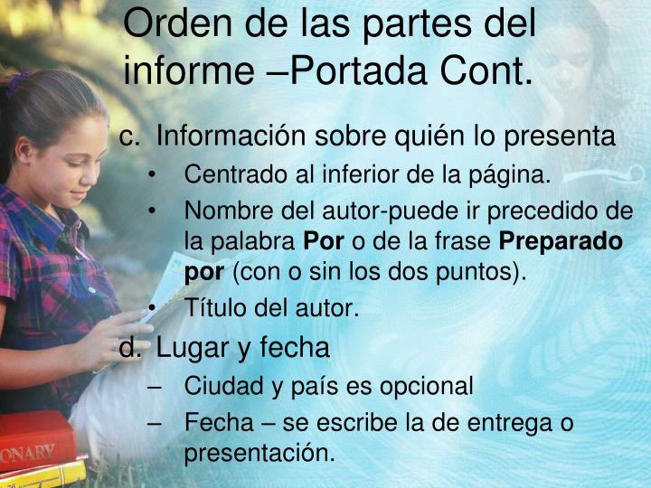 Orden de las partes del informe –Portada Cont.