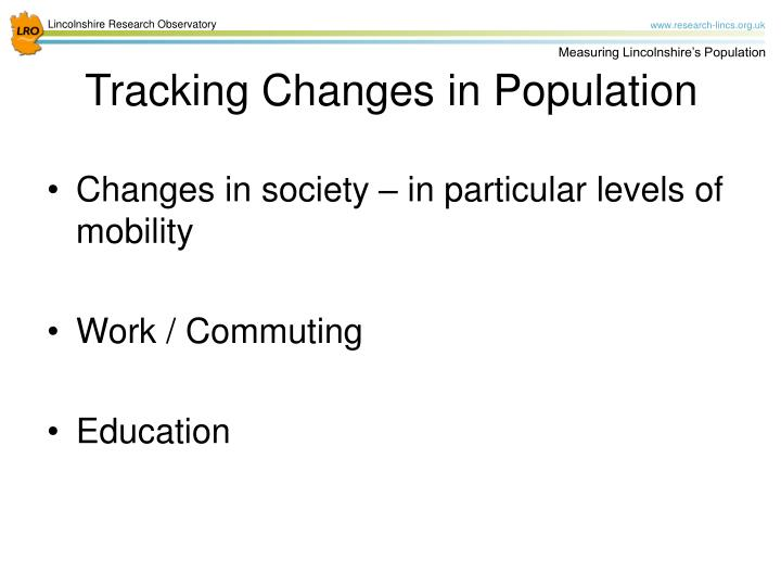 Changes in society – inparticular levels of mobility