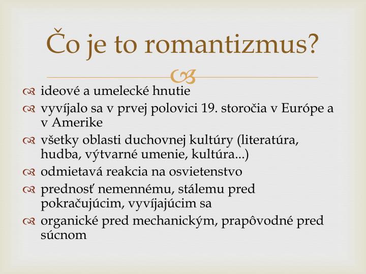 Čo je to romantizmus?