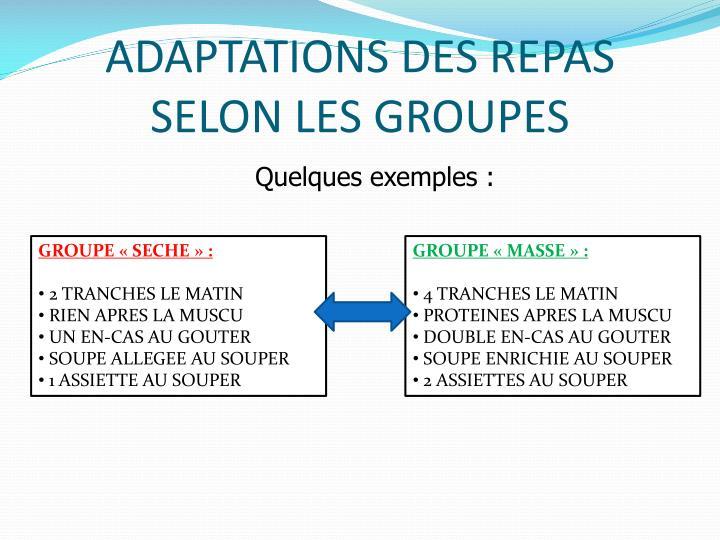 ADAPTATIONS DES REPAS SELON LES GROUPES