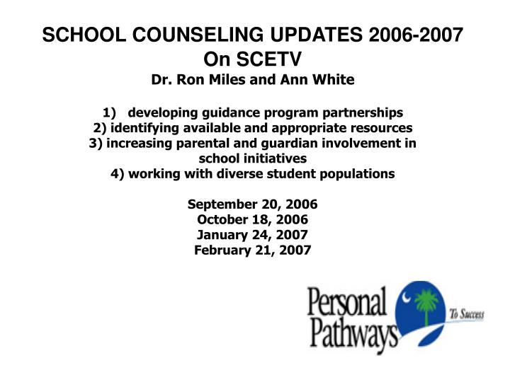 SCHOOL COUNSELING UPDATES 2006-2007