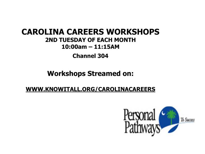 CAROLINA CAREERS WORKSHOPS
