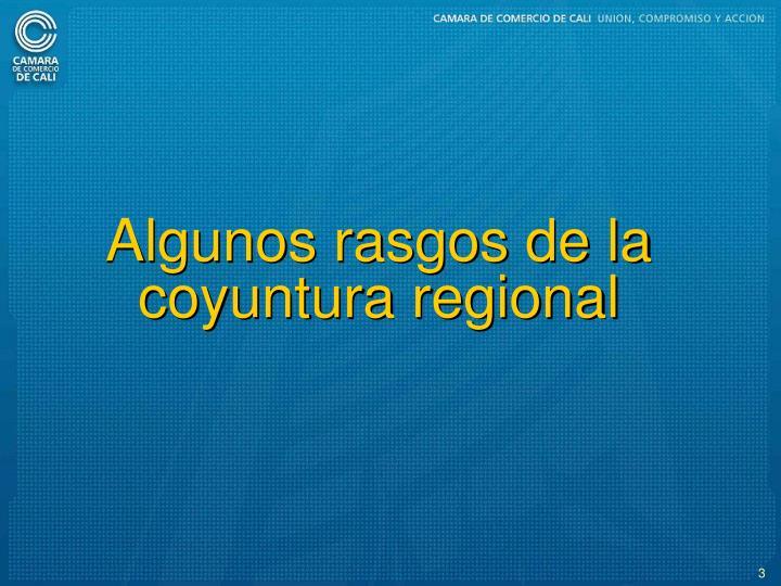Algunos rasgos de la coyuntura regional