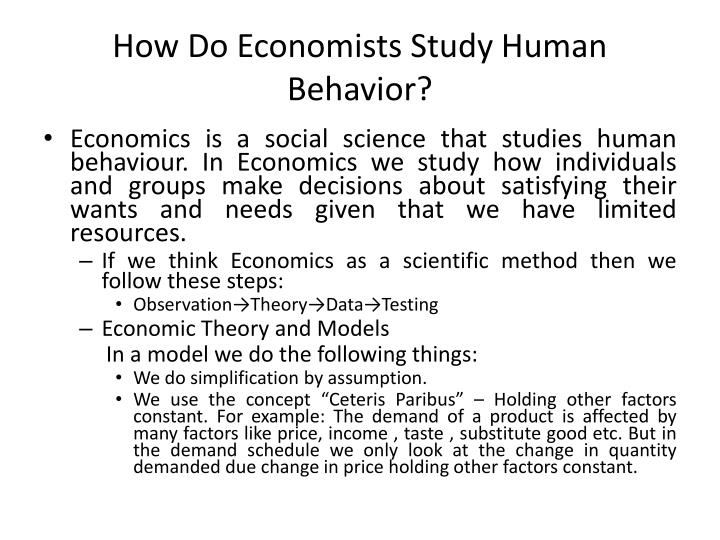 How do economists study human behavior