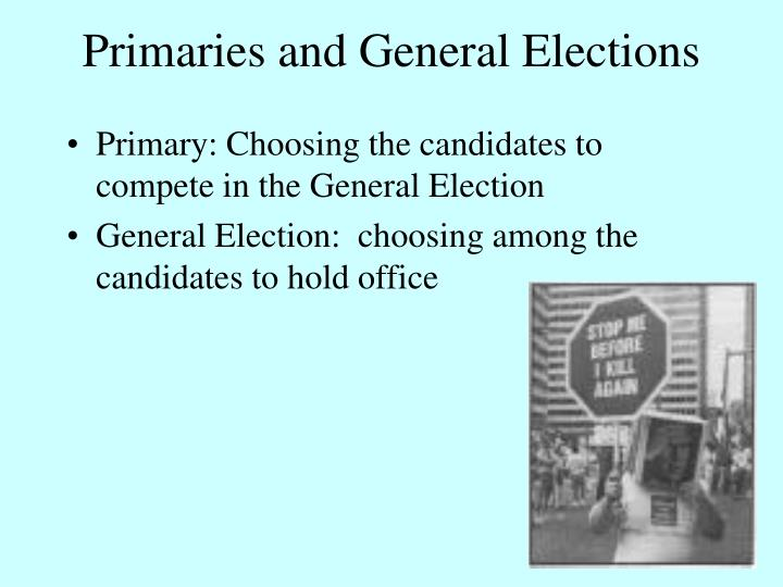Primaries and General Elections