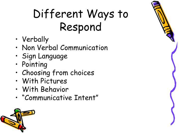 Different Ways to Respond