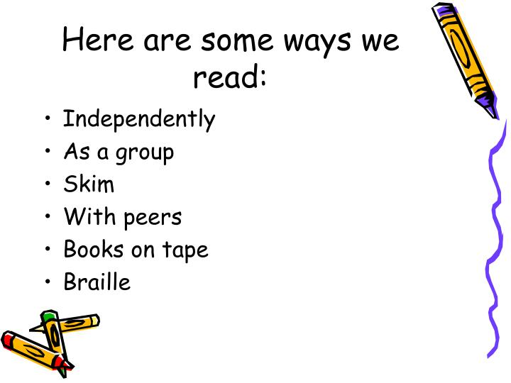 Here are some ways we read: