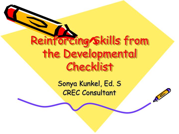 Reinforcing skills from the developmental checklist