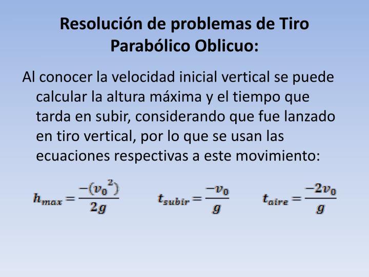 Resolución de problemas de Tiro Parabólico Oblicuo