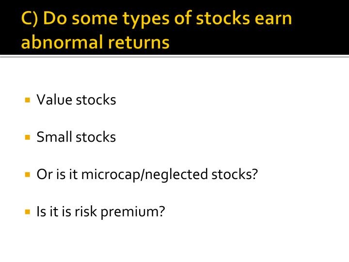C) Do some types of stocks earn abnormal returns