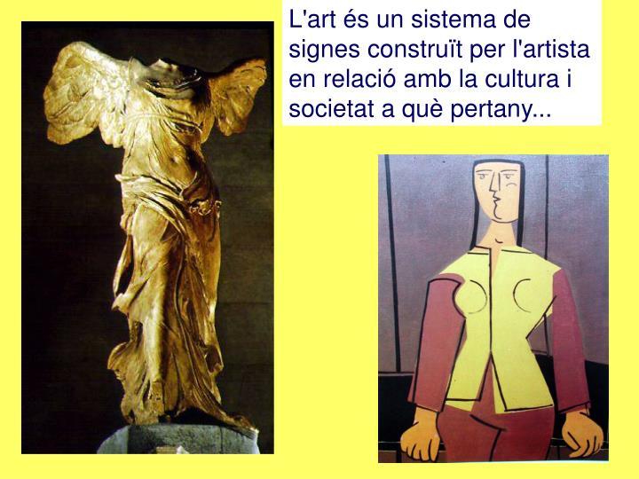 L'art és un sistema de signes construït per l'artista
