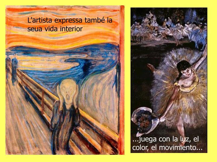 L'artista expressa també la seua vida interior