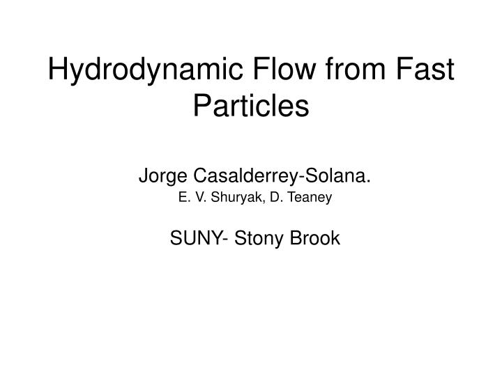 Hydrodynamic Flow from Fast Particles