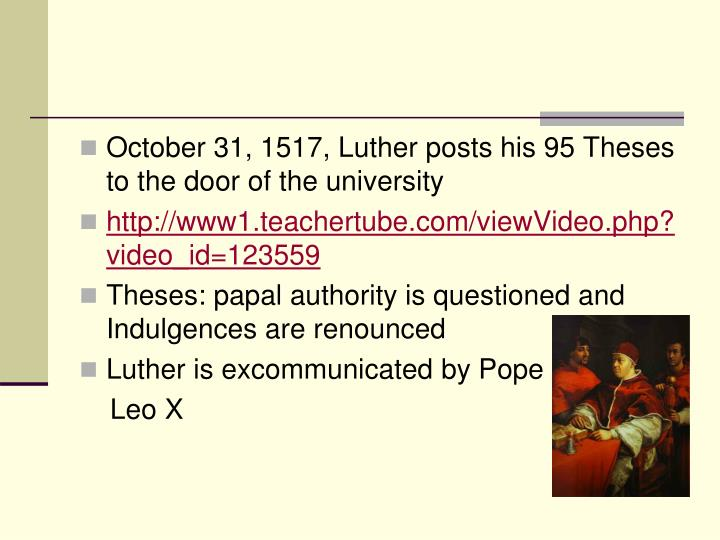 October 31, 1517, Luther posts his 95 Theses to the door of the university