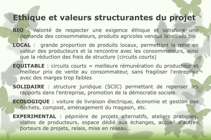 Ethique et valeurs structurantes du projet