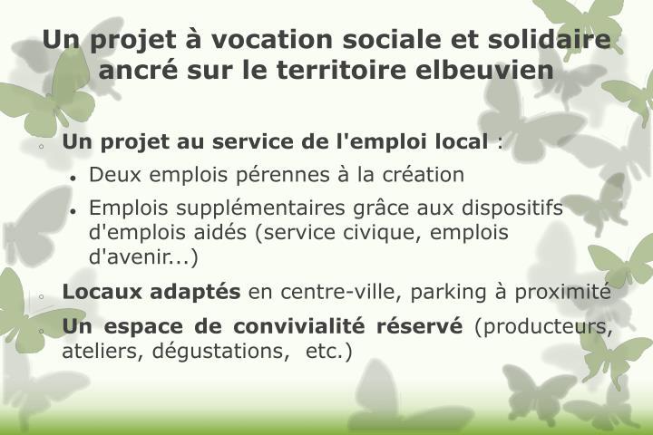 Un projet à vocation sociale et solidaire