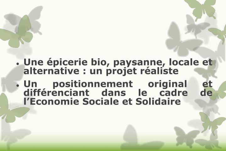 Une épicerie bio, paysanne, locale et alternative: un projet réaliste