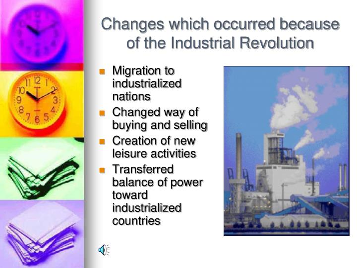 Changes which occurred because of the industrial revolution