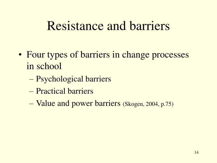 Resistance and barriers