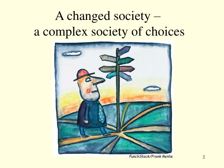 A changed society –