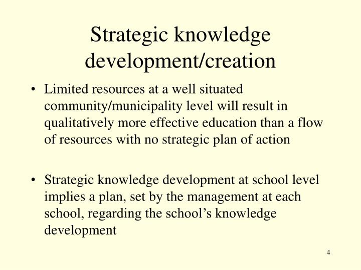 Strategic knowledge development/creation