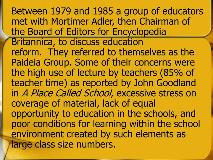 Between 1979 and 1985 a group of educators met with Mortimer Adler, then Chairman of the Board of Ed...
