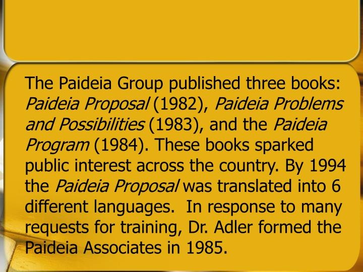 The Paideia Group published three books: