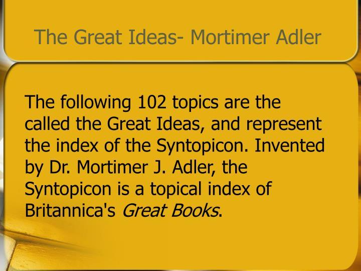 The Great Ideas- Mortimer Adler