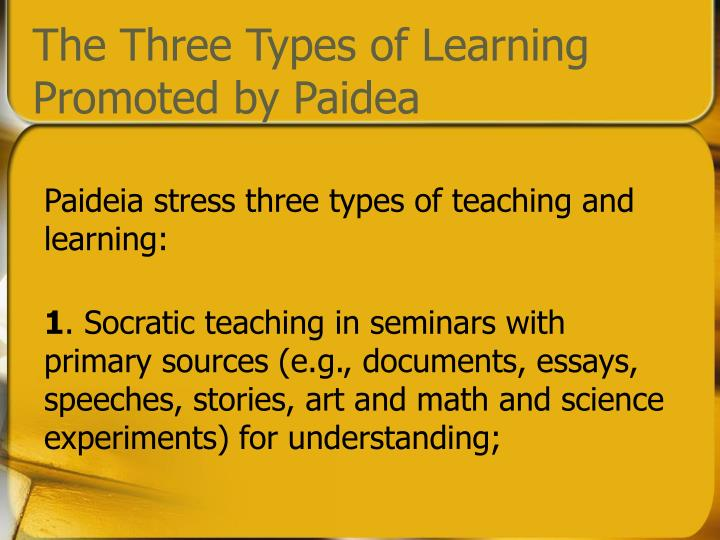 The Three Types of Learning Promoted by Paidea