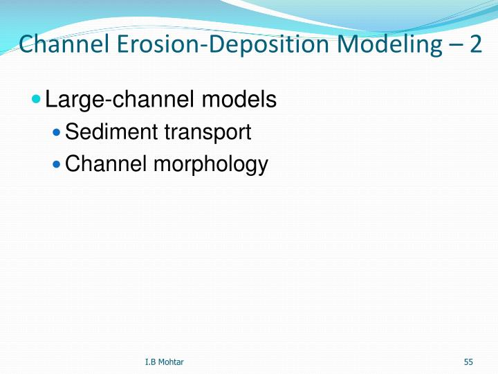 Channel Erosion-Deposition Modeling – 2