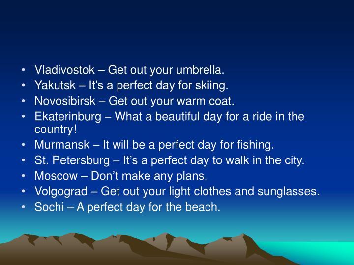 Vladivostok – Get out your umbrella.