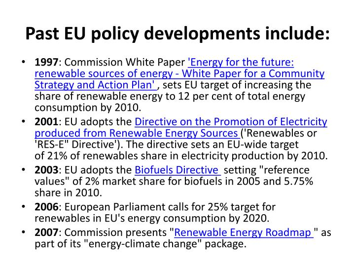 Past EU policy developments include: