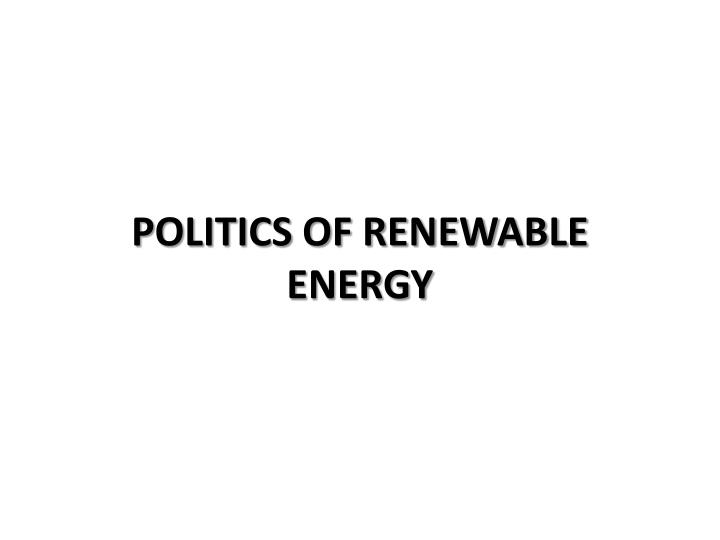 Politics of renewable energy