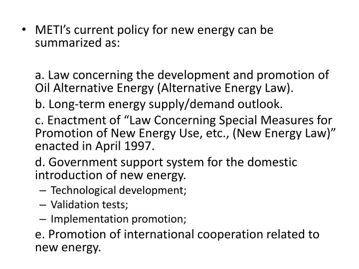 METI's current policy for new energy can be summarized as: