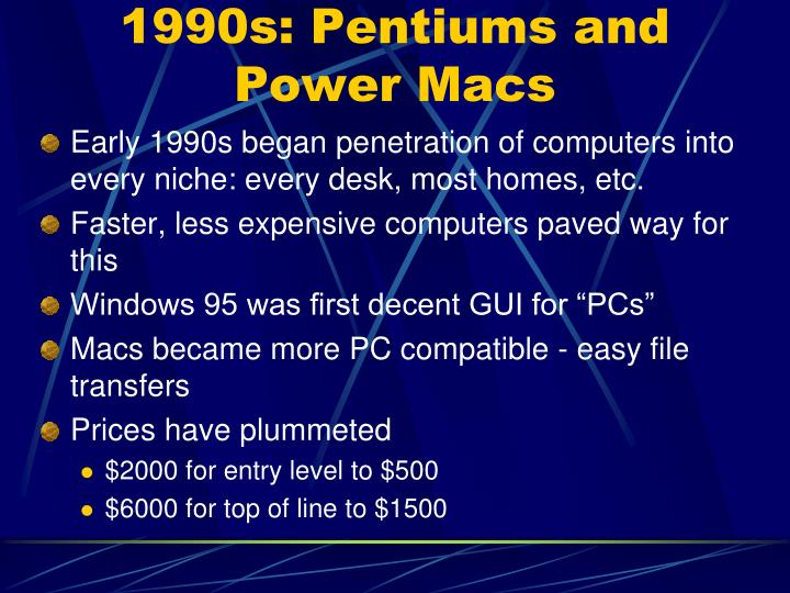 1990s: Pentiums and Power Macs