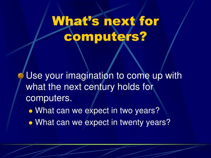 What's next for computers?
