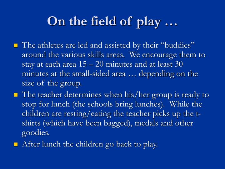 On the field of play …
