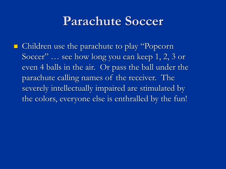 Parachute Soccer