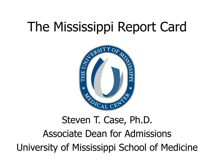The mississippi report card