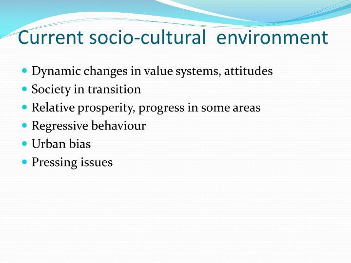 Current socio-cultural  environment