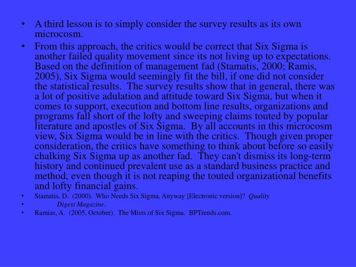 A third lesson is to simply consider the survey results as its own microcosm.