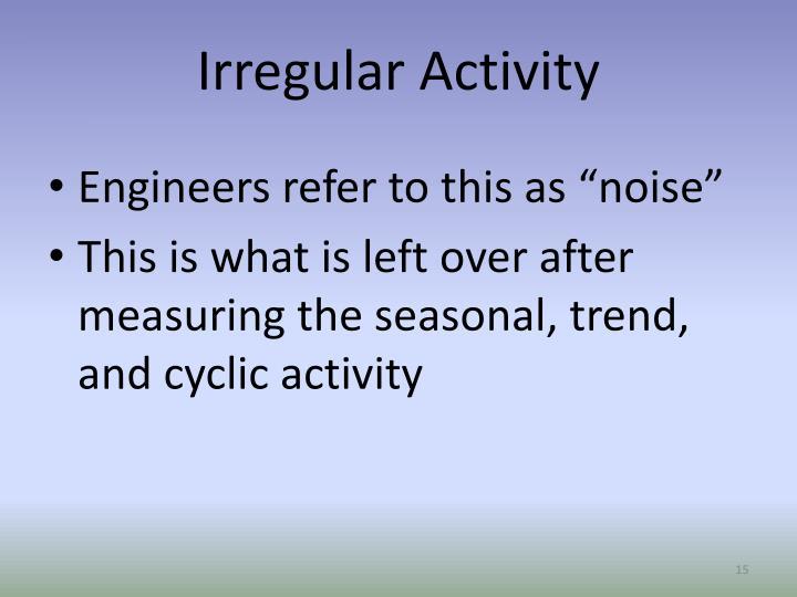 Irregular Activity