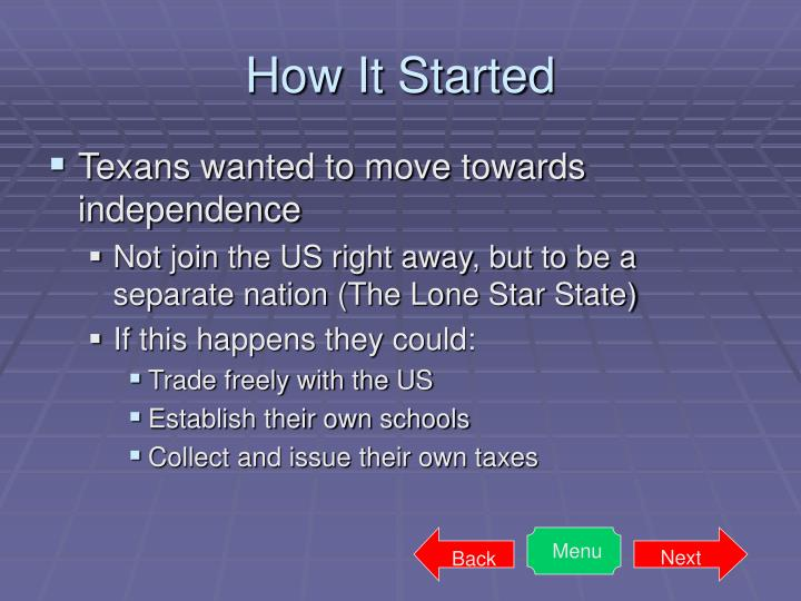 Texans wanted to move towards independence