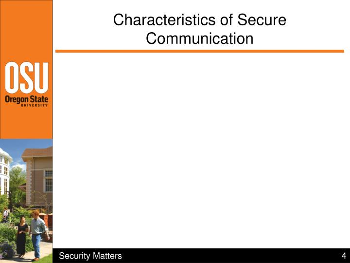 Characteristics of Secure Communication
