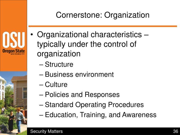 Cornerstone: Organization