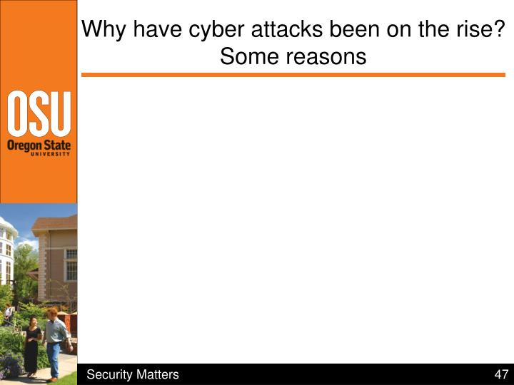 Why have cyber attacks been on the rise?