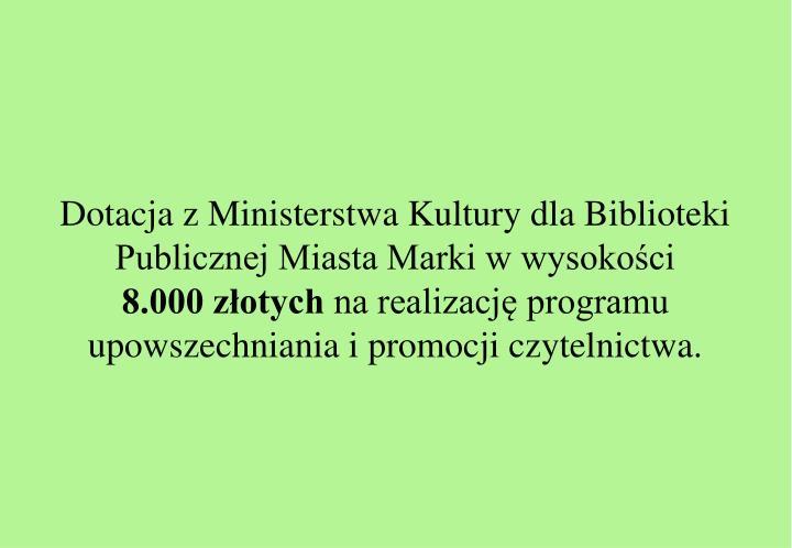 Dotacja z Ministerstwa Kultury dla Biblioteki Publicznej Miasta Marki w wysokości