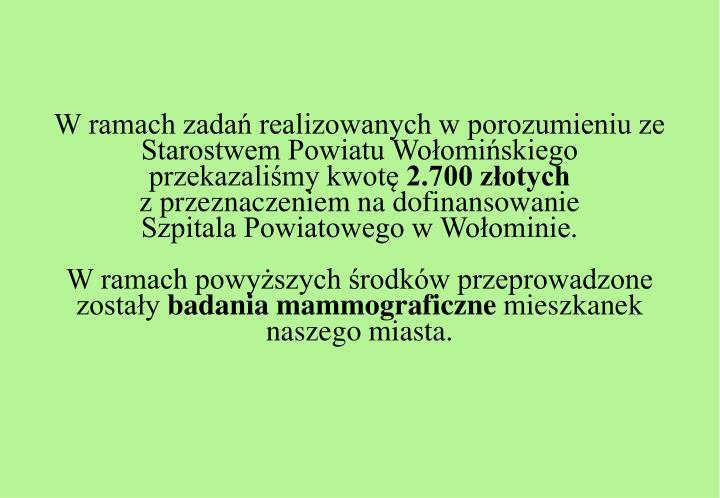 W ramach zadań realizowanych w porozumieniu ze Starostwem Powiatu Wołomińskiego