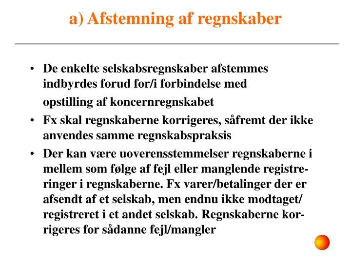 a) Afstemning af regnskaber